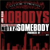 "John Regan - ""Nobody's Somebody"" ft. Nottz Raw"